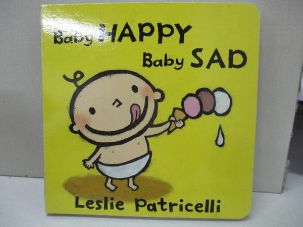 【書寶二手書T1/少年童書_B31】Baby Happy Baby Sad_Patricelli, Leslie