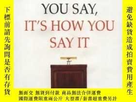 二手書博民逛書店It s罕見Not What You Say It s How You Say It: Ready-to-use