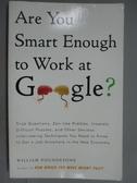 【書寶二手書T8/財經企管_KLH】Are You Smart Enough To Work At Google?_Wi