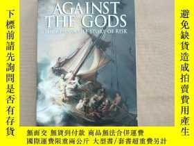 二手書博民逛書店Against罕見the Gods:The Remarkable Story of RiskY11026 Pe