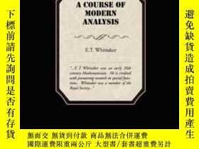 二手書博民逛書店A罕見Course Of Modern Analysis-現代分析課程Y436638 E.t. Whittak