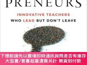 二手書博民逛書店預訂Teacherpreneurs:罕見Innovative Teachers Who Lead But Don
