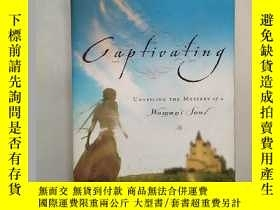 二手書博民逛書店Captivating:Unveiling罕見the Mystery of a Woman s SoulY23