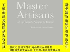 二手書博民逛書店Master罕見Artisans of the Grands Ateliers dY237948 re 著;