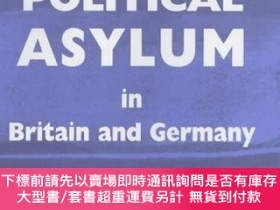 二手書博民逛書店The罕見Use And Abuse Of Political Asylum In Britain And Ger