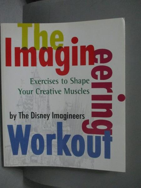 【書寶二手書T9/原文書_ZFI】The Imagineering Workout_The Disney Imagine