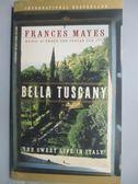 【書寶二手書T9/原文小說_MRJ】Bella Tuscany: The Sweet Life in Italy_MAY