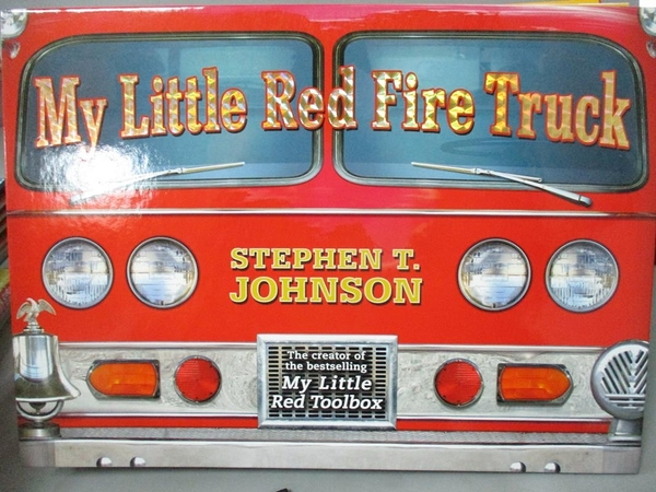 【書寶二手書T8/少年童書_ZJG】My Little Red Fire Truck_Johnson, Stephen T.