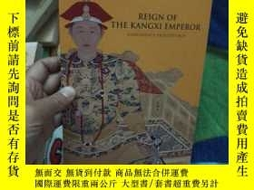 二手書博民逛書店REIGN罕見OF THE KANGXI EMPEROR-CON