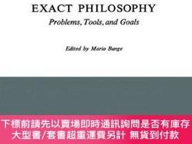 二手書博民逛書店Exact罕見PhilosophyY255174 Mario Bunge (edt) Springer 出版