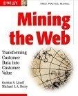 二手書博民逛書店 《Mining the Web: Transforming Customer Data into Customer Value》 R2Y ISBN:0471416096