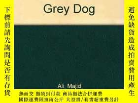 二手書博民逛書店Healing罕見Miracles and the Bite of Grey Dog-治愈奇跡與灰狗之咬Y34