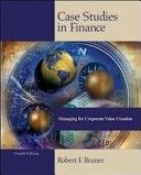 二手書博民逛書店 《Case Studies in Finance: Managing for Corporate Value Creation》 R2Y ISBN:0071199276