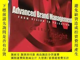 二手書博民逛書店Advanced罕見Brand Management:From Vision to Valuation (精裝)奇