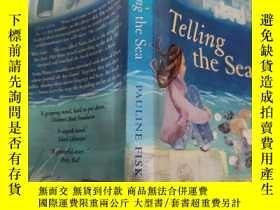 二手書博民逛書店telling罕見the sea 告訴大海Y200392