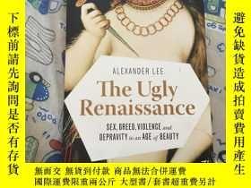 二手書博民逛書店The罕見Ugly Renaissance醜陋的文藝復興時期:優