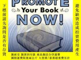 二手書博民逛書店How罕見To Publish And Promote Your Book Now!-如何出版和推廣你的書現在!奇