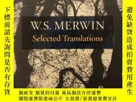 二手書博民逛書店W.S.罕見Merwin: Selected Translations 【英文原版, 佳品】Y11617 W.