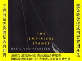 二手書博民逛書店The罕見Empirical StanceY362136 Bas C. Van Fraassen Yale U