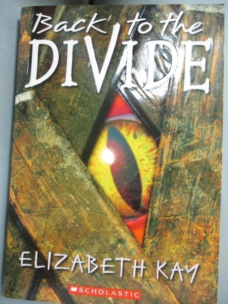 【書寶二手書T4/百科全書_HPN】Back to the Divide_Kay, Elizabeth/ Dewan,