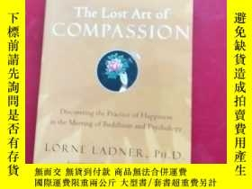 二手書博民逛書店The罕見Lost Art of COMPASSION 失落的同