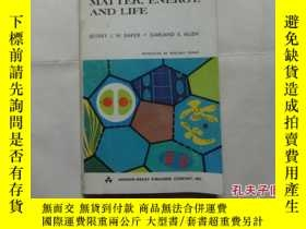 二手書博民逛書店MATTER,ENERGYMAND罕見LIFEY10911 出版