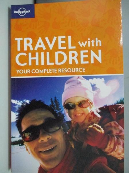 【書寶二手書T4/原文小說_AKR】Lonely Planet Travel With Children_Barta, Brigitte