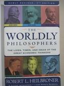 【書寶二手書T1/哲學_HF9】The Worldly Philosophers_Heilbroner, Robert L.
