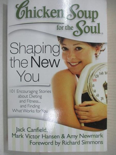 【書寶二手書T1/心理_A44】Chicken Soup for the Soul Shaping the New You: 101 Encouraging..