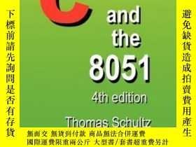 二手書博民逛書店C罕見And The 8051 (4th Edition)Y307751 Thomas W. Schultz