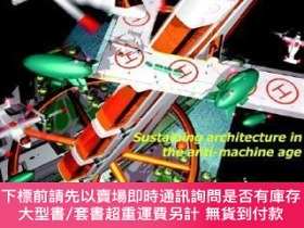二手書博民逛書店預訂Sustaining罕見Architecture In The Anti-Machine AgeY4929
