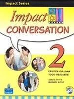 二手書博民逛書店《IMPACT CONVERSATION 2: STUDENT BOOK+SELF-STUDY CD》 R2Y ISBN:9789620199349