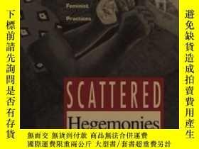二手書博民逛書店Scattered罕見Hegemonies-分散的霸權Y436638 Inderpal Grewal; ...