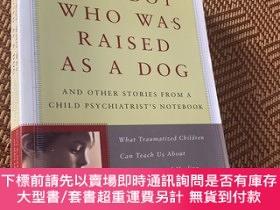 二手書博民逛書店The罕見Boy Who was Raised As a DogY9068 Bruce D. Perry Ba