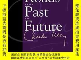二手書博民逛書店Roads罕見From Past To Future (legacies Of Social Thought)-從