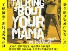 二手書博民逛書店Talking罕見 bout Your Mama: The Do