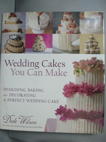 【書寶二手書T4/餐飲_XDI】Wedding Cakes You Can Make: Designing, Bakin