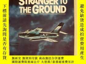 二手書博民逛書店Stranger罕見to the Ground-對地面陌生Y443421 Richard Bach (Edi.