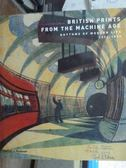 【書寶二手書T9/原文書_PIK】British prints from the machine age
