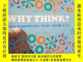 二手書博民逛書店Why罕見Think?: Philosophical Play
