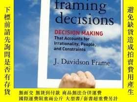 二手書博民逛書店Framing罕見Decisions: Decision-Making that Accounts for Irr