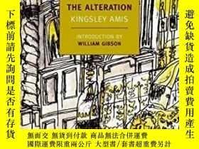 二手書博民逛書店The罕見AlterationY364682 Kingsley Amis Nyrb Classics 出版2