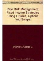 二手書《Rate Risk Management: Fixed Income Strategies Using Futures, Options, and Swaps》 R2Y ISBN:155738004X