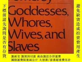 二手書博民逛書店Goddesses,罕見Whores, Wives, and Slaves: Women in Classical