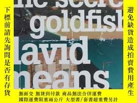 二手書博民逛書店the罕見secret goldfishY274067 David Means HarperPerennial