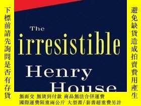 二手書博民逛書店The罕見Irresistible Henry HouseY256260 Lisa Grunwald Rand