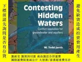 二手書博民逛書店Contesting罕見Hidden Waters: Confl