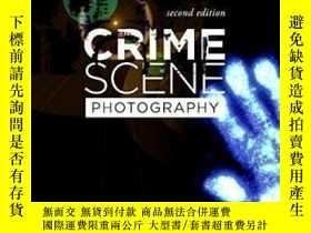 二手書博民逛書店Crime罕見Scene Photography Second Edition-犯罪現場攝影第二版Y43663
