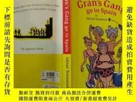 二手書博民逛書店Gran s罕見Gang go to Spain:奶奶一夥去西班牙Y200392