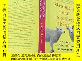 二手書博民逛書店Strangers罕見Tend to Tell Me Thing